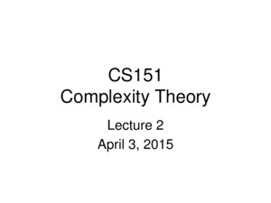 CS151 Complexity Theory Lecture 2 April 3, 2015 2 Time and Space A motivating question: –Boolean formula with n nodes –evaluate using O(log n) space?