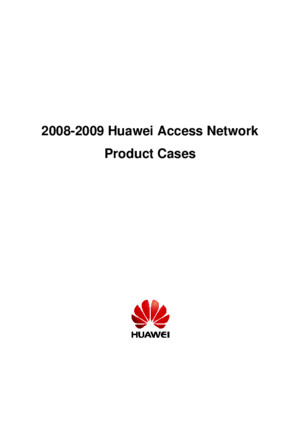 2008-2009 Huawei Access Network Product Cases